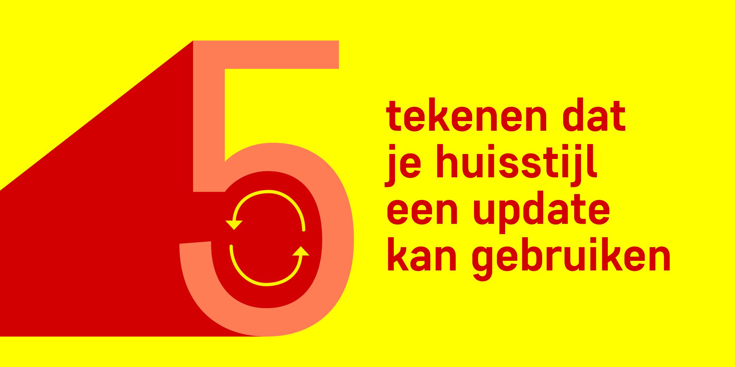5 tekenen dat je huisstijl een update kan gebruiken