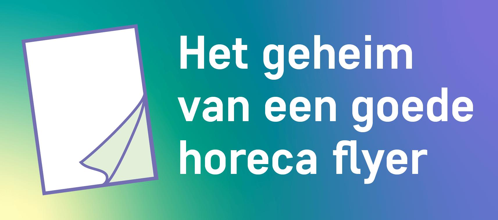Het geheim van een goede horeca flyer